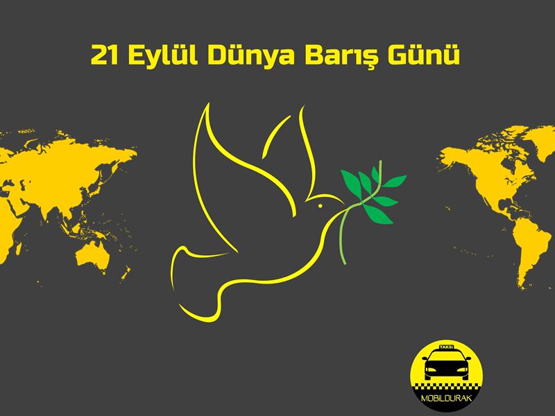 21 Eyl�l; D�nya Bar�� G�n�;D�nya Bar�� G�n�;Bar�� G�n�;World Pease Day;Mobil Durak;Adana;Adana Taksi;Taksi Ara;Taksi �a��r;Taksi Dura��;Taksi;Taksi �creti ��ren;G�venli Taksi;G�venilir Taksi;Kaliteli ve Konforlu;Ucuz Taksi;Mobil Taksi