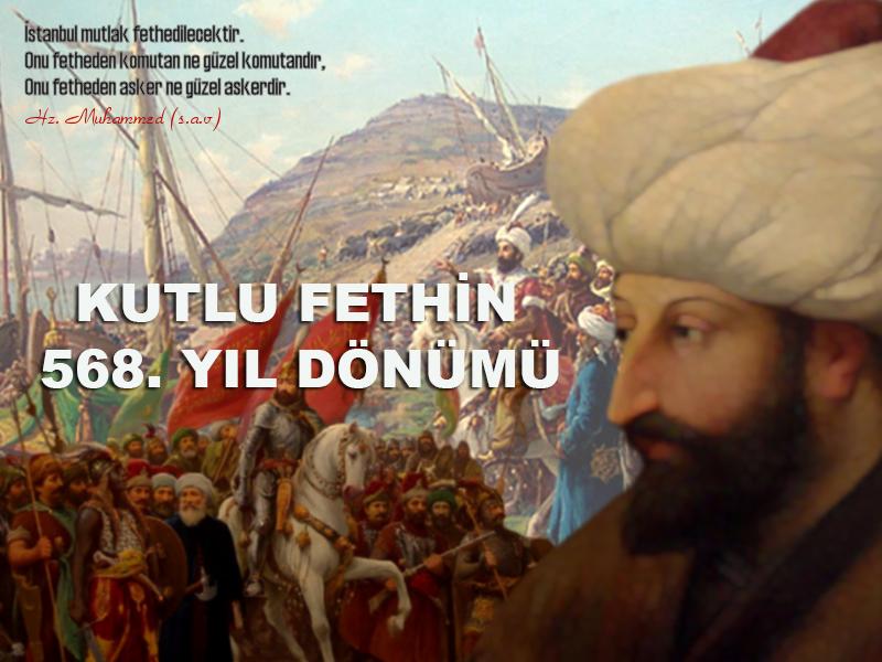 �stanbulun Fethi;�stanbul;Fetih;Fatih Sultan Mehmet;Fatih Sultan;1453;Y�l D�n�m�;Fetih Y�l D�n�m�;Kutlu Olsun;Kutlama;29 May�s 1453
