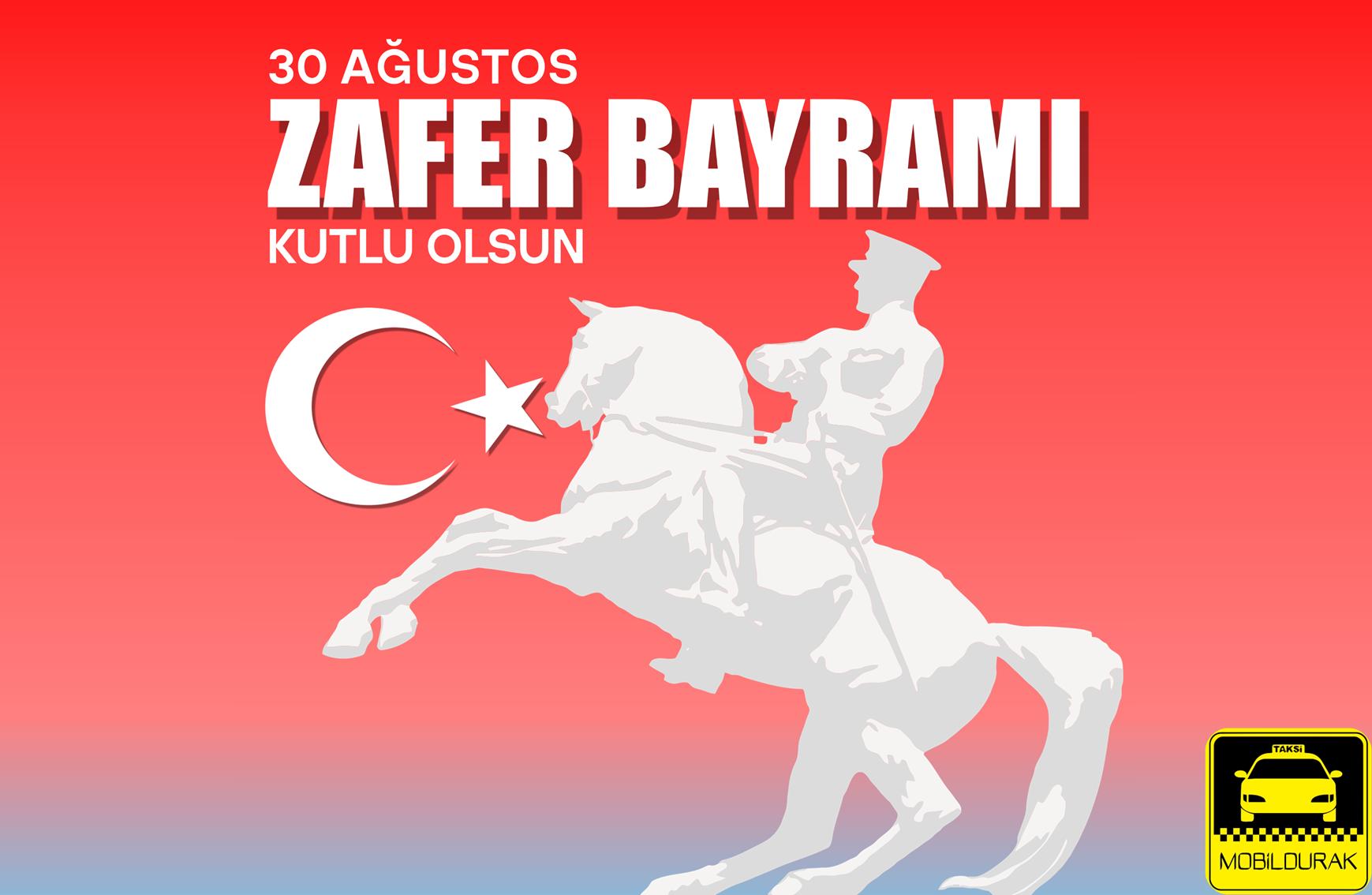 30 A�ustos;30 A�ustos Zafer Bayram�;Zafer Bayram�;Bayram;Resmi Bayram;Resmi Tatil;Gazi ve �ehitler;�ehitler;Gaziler;Kutlama;Anma