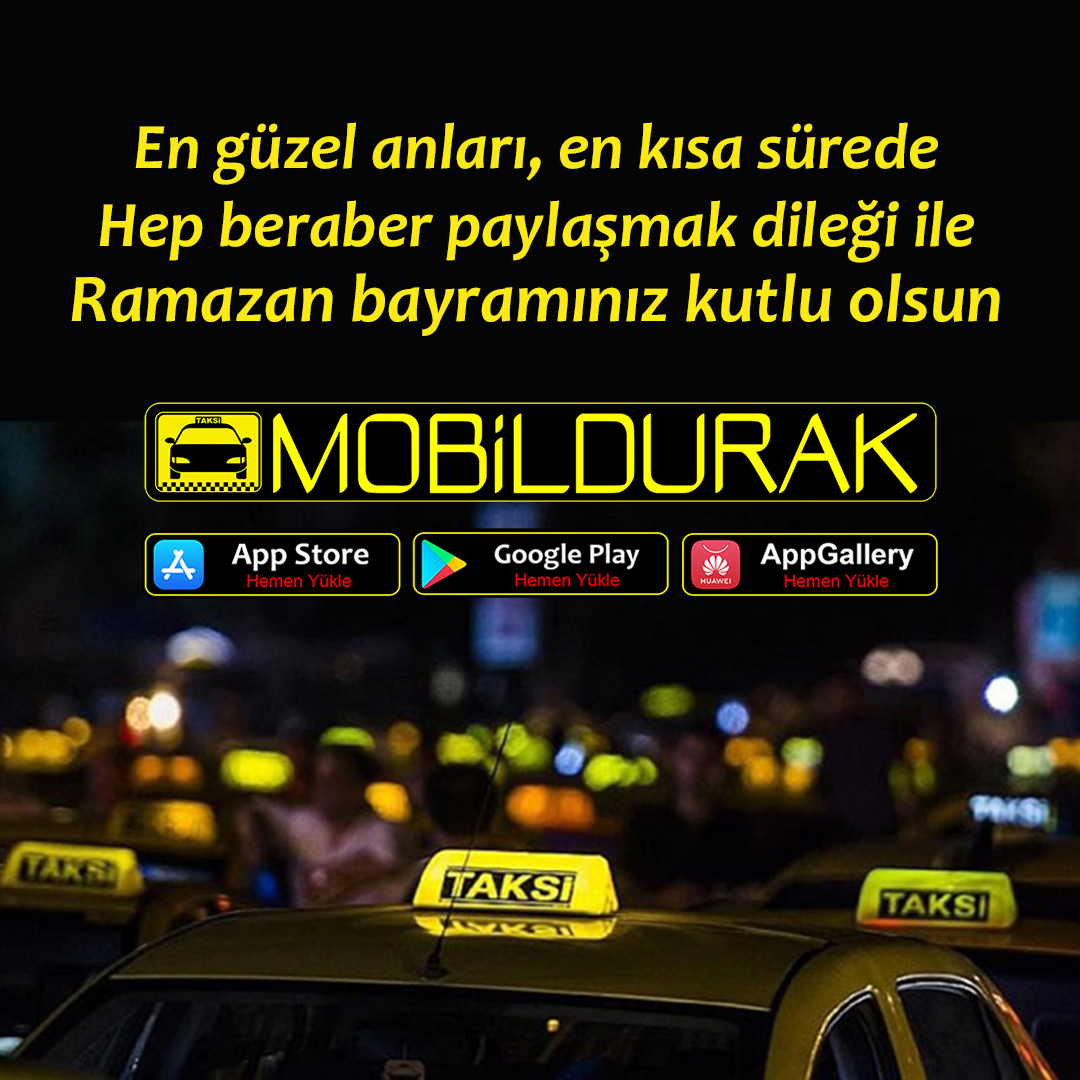 Bayram;Ramazan Bayram�;Kutlu Olsun;Kutlama;Milli Bayram; Dini Bayram;Mobil Durak;Online Taksi;Taksi;�ndirimli Tarifeler;Dijital Taksi;En Yak�n Taksi;Yak�n Taksi